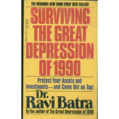 Surviving the Great Depression of 1990, by Dr. Ravi Batra