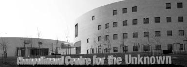 Fundação Champalimaud,  Champalimaud Centre for the Unknown